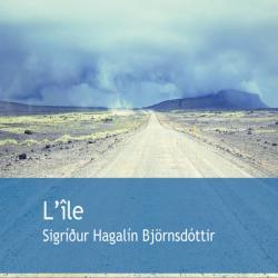 , L'Île - Sigríđur Hagalín Björnsdóttir