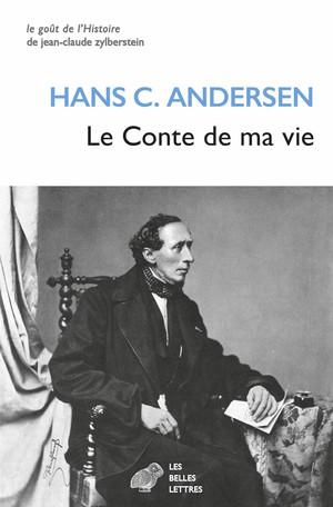 Le Conte de ma vie - Hans Christian Andersen