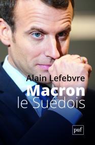 Macron le Suédois - Alain Lefebvre