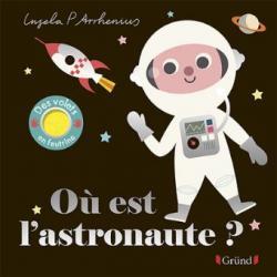 Où est l'astronaute ? - Ingela Peterson Arrhenius