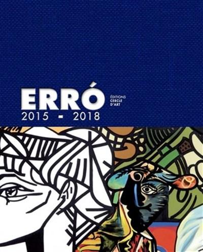 Erró, 2015-2018 -