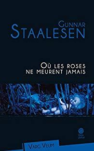 Où les roses ne meurent jamais - Gunnar Staalesen