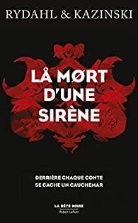 La Mort d'une sirène - Thomas Rydahl & A. J. Kazinski