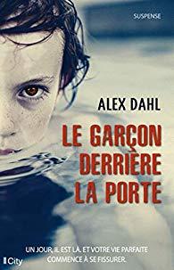 Le Garçon derrière la porte -  Alex Dahl