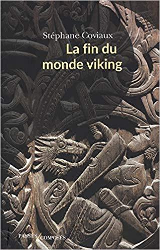 La Fin du monde viking - Stéphane Coviaux