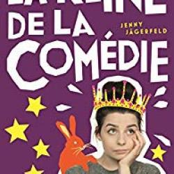 La Reine de la comédie - Jenny Jägerfeld