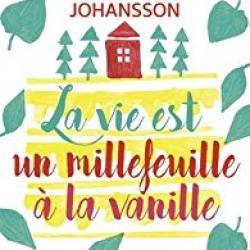 La Vie est un millefeuille à la vanille - Lars Vasa Johansson