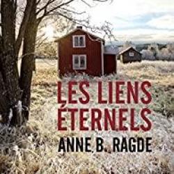 Les Liens éternels - Anne B. Ragde