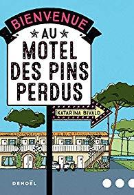 Bienvenue au Motel des Pins perdus - Katarina Bivald