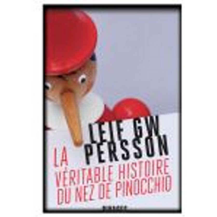 La Véritable histoire du nez de Pinocchio - Leif GW Persson