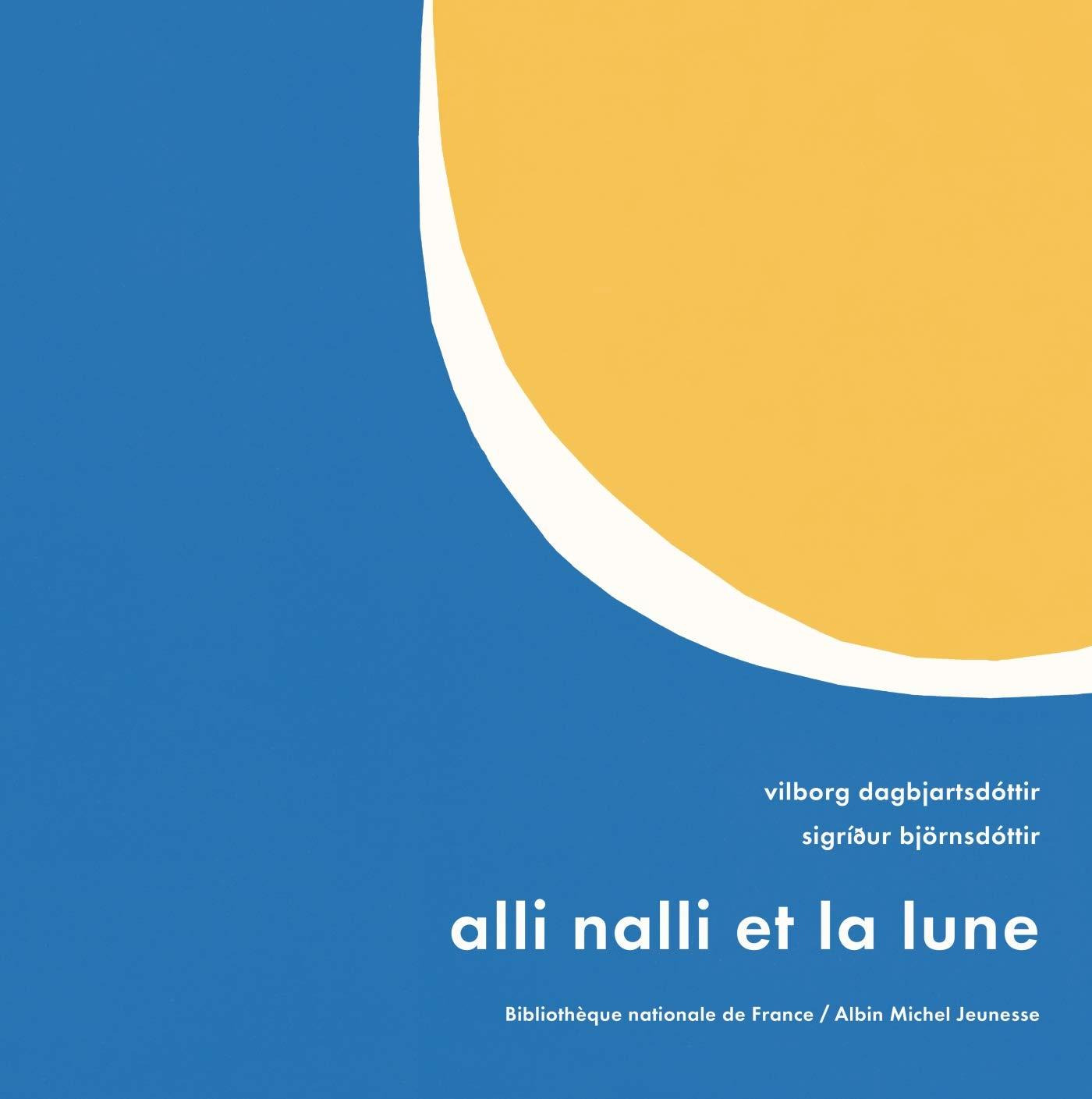 Alli Nalli et la lune - Vilborg Dagbjartsdóttir & Sigriður Björnsdóttir