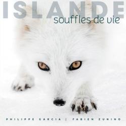 Islande, souffles de vie -Philippe Garcia & Fabien Zunino