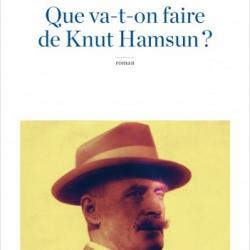 Que va-t-on faire de Knut Hamsun? - Christine Barthe