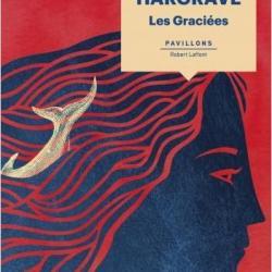 Les Graciées - Kiran Millwood Hargrave