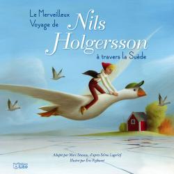 Le Merveilleux voyage de Nils Holgersson à travers la Suède - Selma Lagerlöf