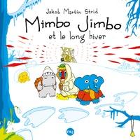 Mimbo Jimbo et l'hiver sans fin - Jakob Martin Strid