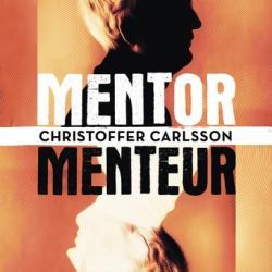 Mentor, menteur - Christoffer Carlsson