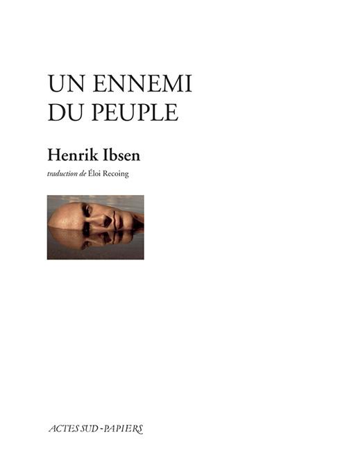 Un Ennemi du peuple  - Henrik Ibsen