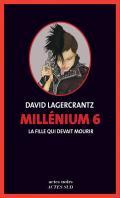 La Fille qui devait mourir (Millénium 6) - David Lagercrantz,