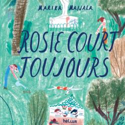 Rosie court toujours - Marika Maijala