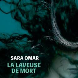 La Laveuse de mort - Sara Omar