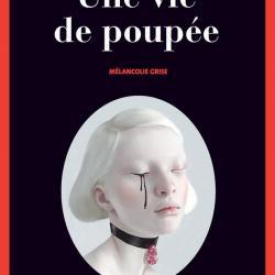 Une Vie de poupée - Erik Axl Sund