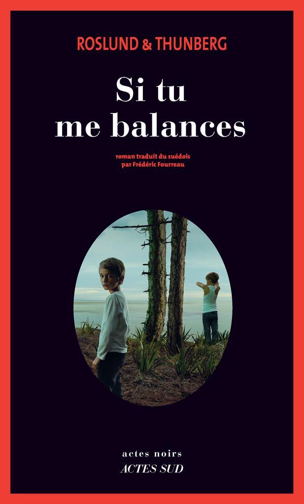 Si tu me balances - Anders Roslund/Stefan Thunberg