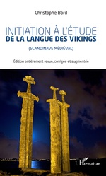 Initiation à l'étude de la langue des Vikings - Christophe Bord