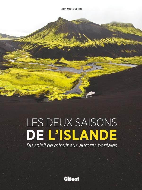 Les Deux saisons de l'Islande - Arnaud Guérin