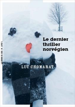 Le dernier thriller norvégien - Luc Chomarat