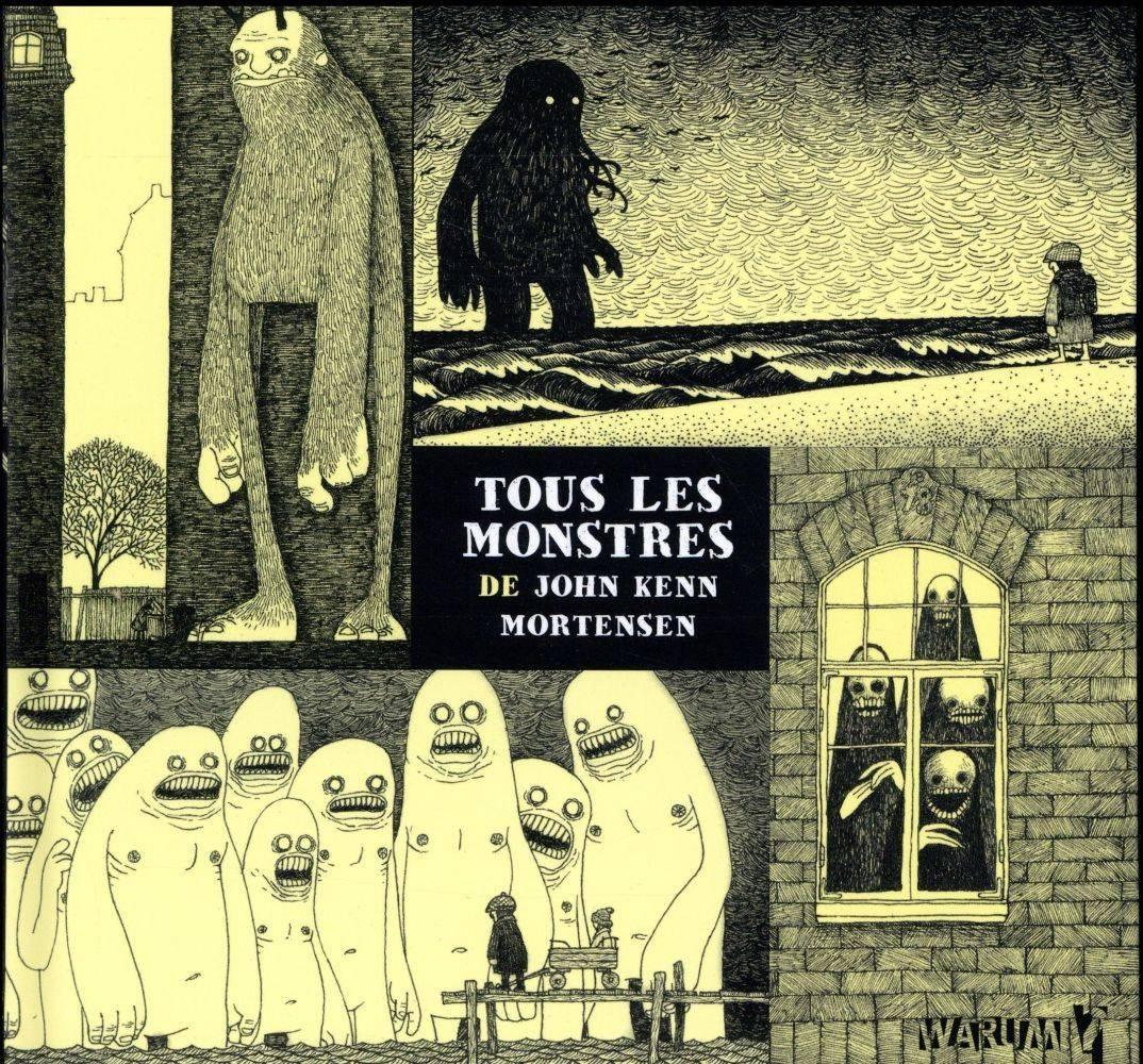 Tous les monstres - John Kenn Mortensen