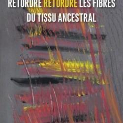 Retordre retordre les fibres du tissu ancestral - Risten Sokki