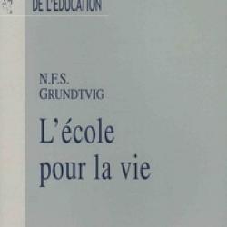 L'École pour la vie - Nikolaj-Frederik-Severin Grundtvig
