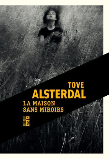 La Maison sans miroirs - Tove Alsterdal