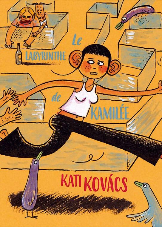 Le Labyrinthe de Kamilée - Kati Kovács