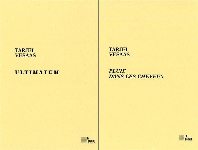 Ultimatum/Pluie dans les cheveux - Tarjei Vesaas