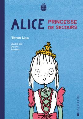 Alice, princesse de secours - Torun Lian