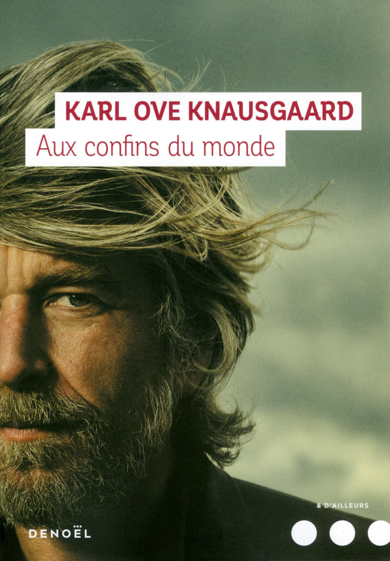 Aux confins du monde - Karl Ove Knausgaard