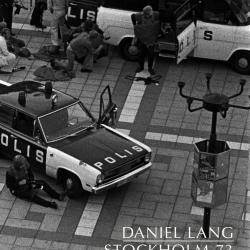Stockholm 73 - Daniel Lang