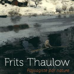 Paysagiste par nature - Frits Thaulow