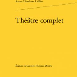Théâtre complet - Anne Charlotte Leffler
