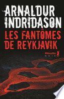 Les Fantômes de Reykjavik - Arnaldur Indridason