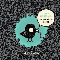 La Perruche noire - Lars Sjunnesson