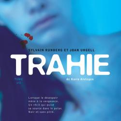 Trahie- Karin Alvtegen/Sylvain Runberg & Joan Urgell