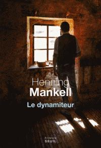 Le Dynamiteur - Henning Mankell