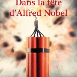 Dans la tête d'Alfred Nobel - Dany Geer