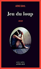 Jeu du loup (Opcop 3) - Arne Dahl
