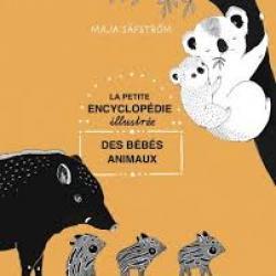 La Petite encyclopédie illustrée des bébés animaux - Maja Säfström