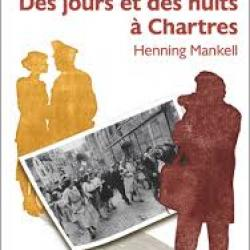 Des jours et des nuits à Chartres - Henning Mankell