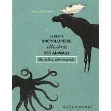 La Petite encyclopédie illustrée des animaux les plus étonnants - Maja Säfström